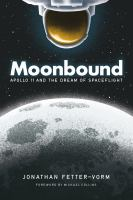 Moonbound : Apollo 11 and the dream of spaceflight