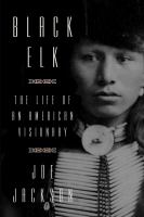 Cover of Black Elk: The Life of an