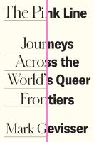 Pink Line : Journeys From the World's Queer Frontiers