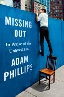 Missing out : in praise of the unlived life