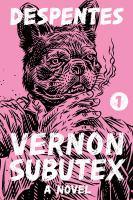 Vernon Subutex 1 A Novel.