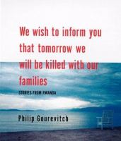 We Wish to Inform You that We Will Be Killed with Our Families