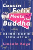 Cousin Felix Meets the Buddha and Other Encounters in China and Tibet