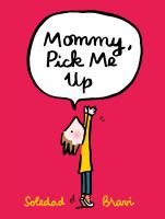 Mommy, Pick Me up
