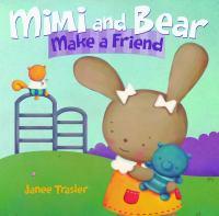 Mimi and Bear Make A Friend