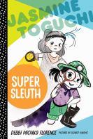 Jasmine Toguchi, Super Sleuth