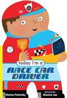 TODAY I'M A RACECAR DRIVER [board Book]