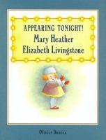 Appearing Tonight! Mary Heather Elizabeth Livingstone
