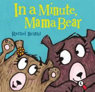 Cover image for In A Minute, Mama Bear