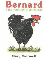 Bernard the Angry Rooster
