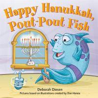 Happy Hanukkah, Pout-pout Fish