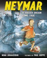 NEYMAR : A SOCCER DREAM COME TRUE