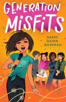 Generation misfits345 pages ; 22 cm