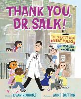 Thank You, Dr. Salk!: The Scientist Who Beat Polio And Healed The World