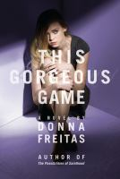 This Gorgeous Game / Donna Freitas