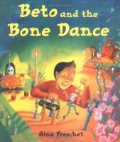 Beto and the Bone Dance