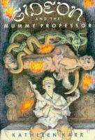 Gideon and the Mummy Professor