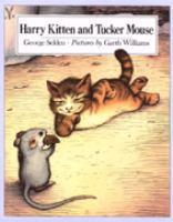 Harry Kitten And Tucker Mouse  / George Selden ; Pictures By Garth Williams