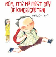 Image: Mom, It's My First Day of Kindergarten!