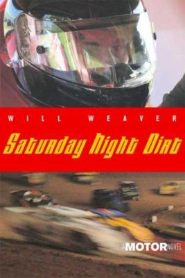 Saturday night dirt : [a motor novel]