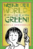 Watch Out World, Rosy Cole Is Going Green!