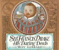 Sir Francis Drake : His Daring Deeds