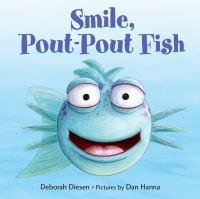 Smile, Pout-pout Fish!