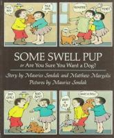 Some Swell Pup : Or, Are You Sure You Want A Dog?  / Story By Maurice Sendak And Matthew Margolis ; Pictures By Maurice Sendak