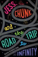 Jess, Chunk, and the Road Trip to Infinity