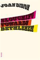 Slouching Towards Bethlehem [GRPL Book Club]