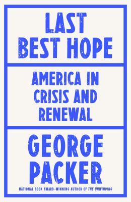 Last best hope  America in crisis and renewal