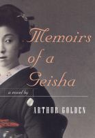 34. Memoirs of a Geisha : a Novel