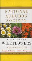 National Audubon Society Field Guide to North American Wildflowers, Western Region