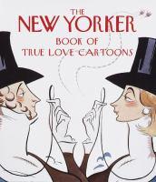 The New Yorker Book of True Love Cartoons