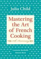 Mastering the Art of French Cooking. [