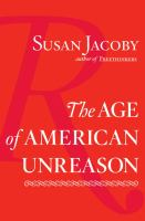 The Age of American Unreason