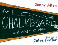 The Long Chalkboard, and Other Stories