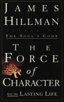 The Force of Character, and the Lasting Life