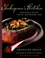 Shakespeare's kitchen : Renaissance recipes for the contemporary cook