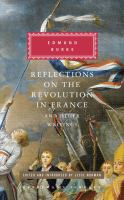 Reflections on the Revolution in France, and Other Writings
