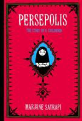 Persepolis : [the story of a childhood]