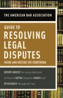 The American Bar Association Guide to Resolving Legal Disputes