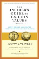 The Insider's Guide to U.S. Coin Values / Scott A. Travers