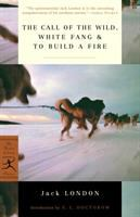 The Call of the Wild, White Fang, and to Build A Fire