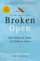 Broken open : how difficult times can help us grow
