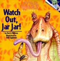 Watch Out, Jar Jar!