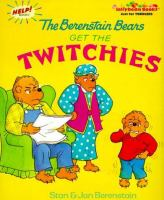 The Berenstain Bears Get the Twitchies