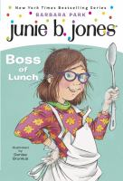 Junie B., First Grader, Boss of Lunch