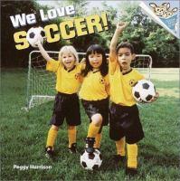 We Love Soccer!