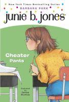 Junie B., First Grader : Cheater Pants